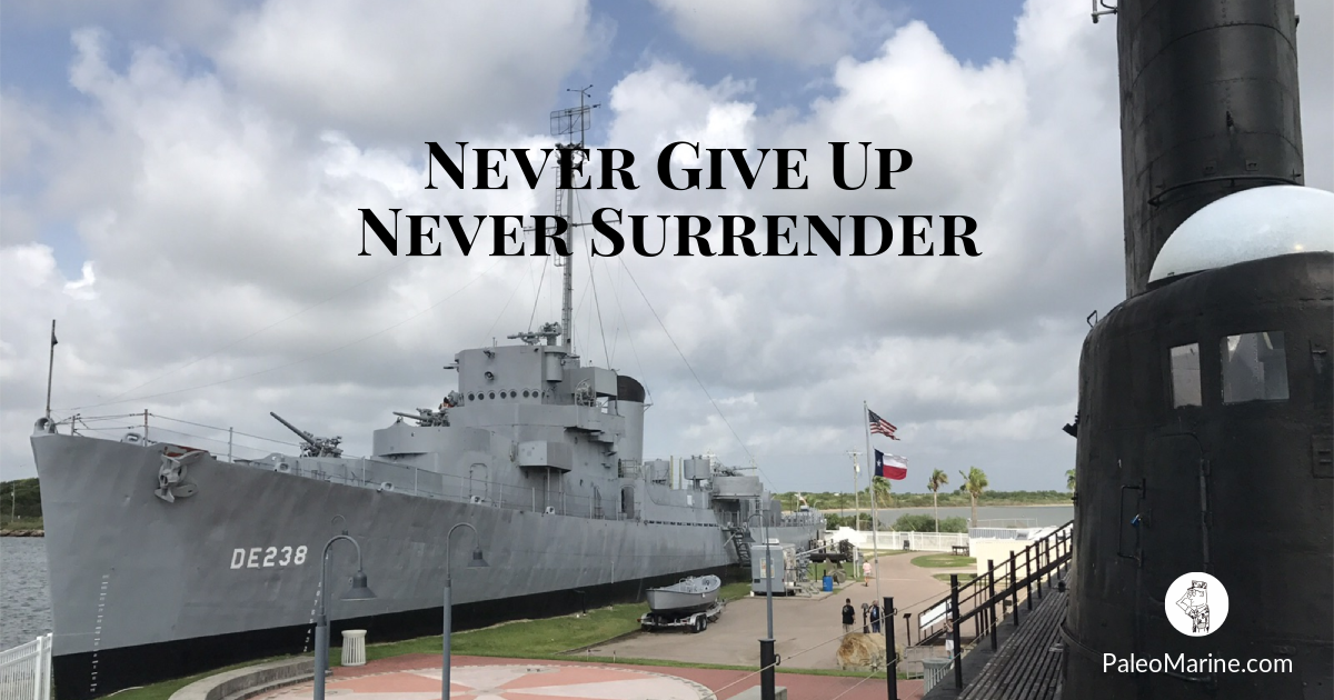 Never Give Up Never Surrender Paleo Marine